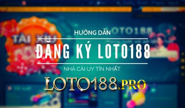 Đăng ký tài khoản cá cược trên Loto188 Mobile