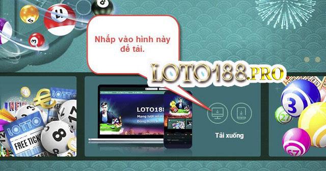 Tải ứng dụng Loto188 cho máy tính PC